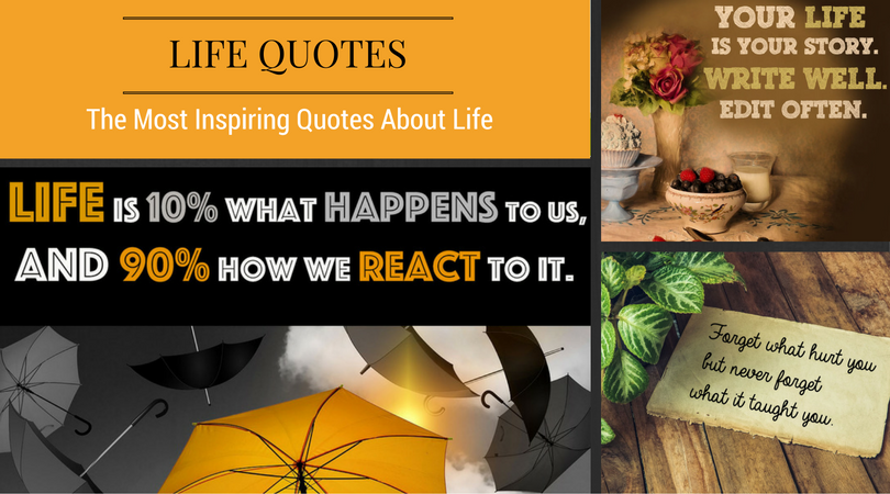 Life Quotes – The Most Inspiring Quotes About Life