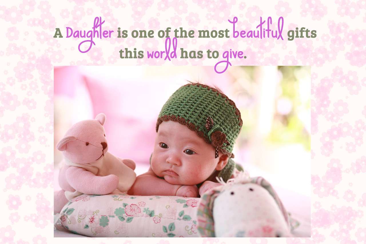 A daughter is one of the most beautiful ts