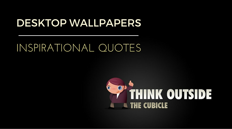 85 Free Desktop Wallpapers With Inspirational Quotes