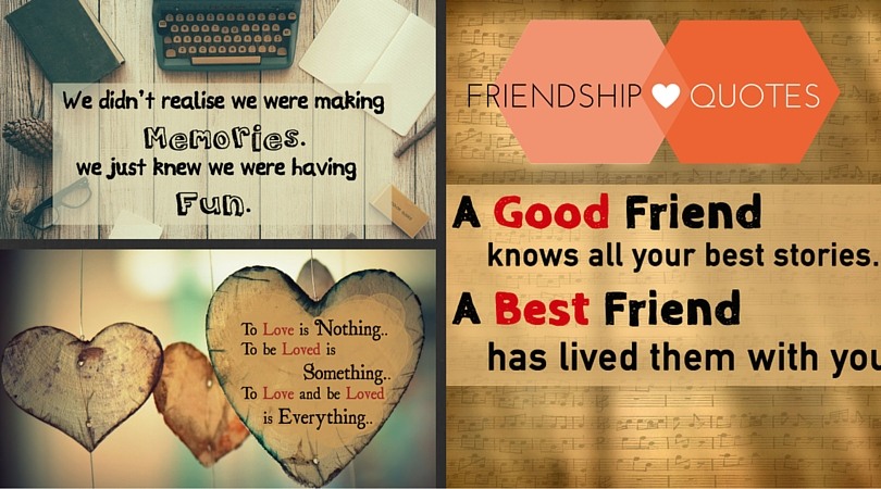 27 Beautiful Friendship Quotes you would love to share