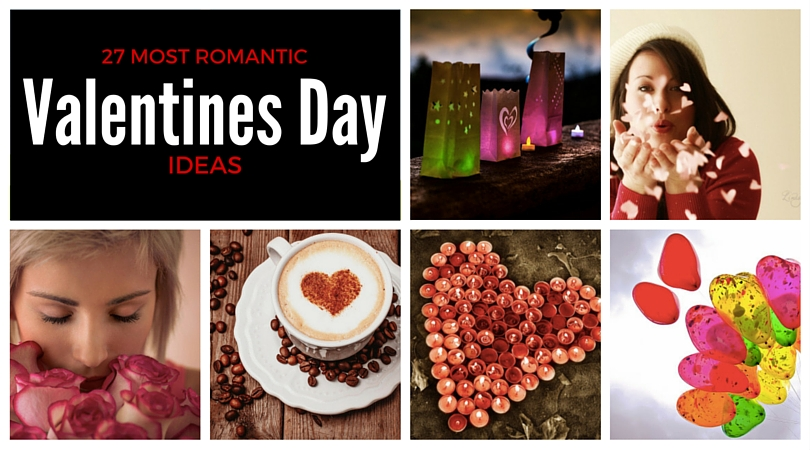 37 Most Romantic Valentines Day Ideas