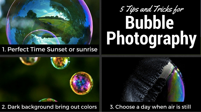 5 Cool Tips and tricks for Fantastic Bubble Photography