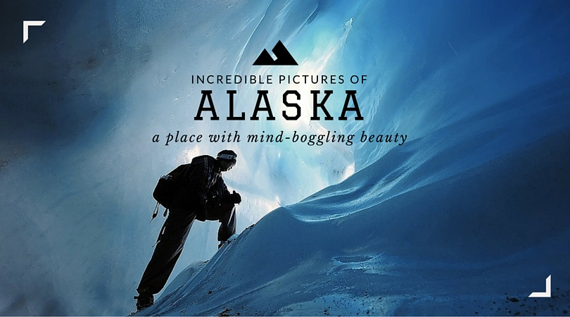 Incredible pictures of alaska