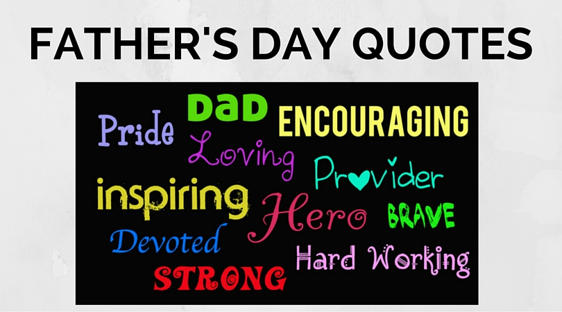 Father's Day Quotes: Showcasing the Strongest Bond