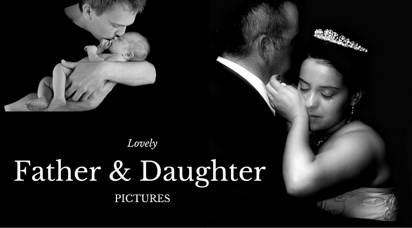 23 Lovely Clicks of Father Daughter Pictures That You Need to See
