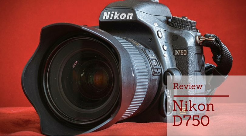 Nikon D750 Review – Best DSLR Cameras