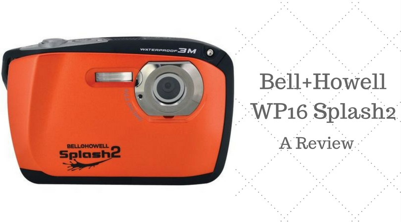 Bell+Howell WP16 Splash2 – A Review
