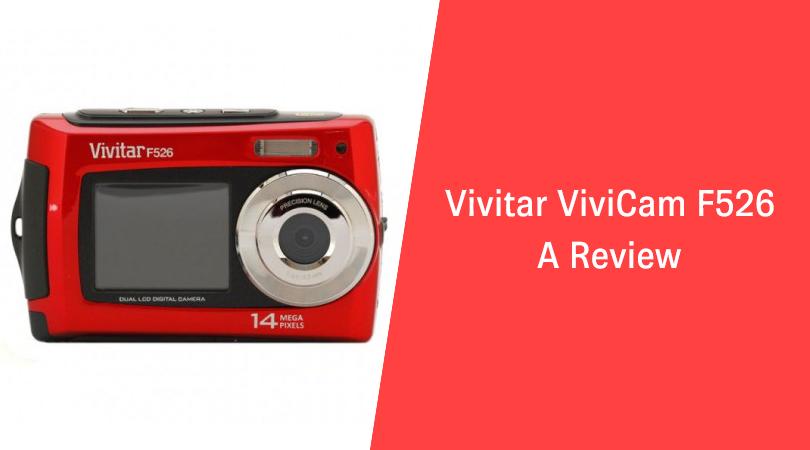 Vivitar ViviCam F526 – A Review