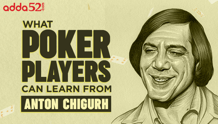 What Poker Players Can Learn From Anton Chigurh No Country